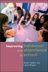 Improving Behaviour And Attendance At School by Susan Hallam
