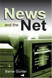News and the Net by Barrie Gunter