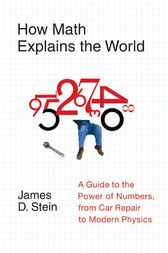 How Math Explains the World by James D. Stein