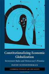 Constitutionalizing Economic Globalization by David Schneiderman