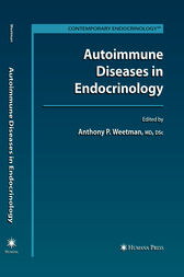 Autoimmune Diseases in Endocrinology by Anthony P. Weetman
