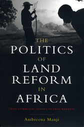 The Politics of Land Reform in Africa by Ambreena Manji