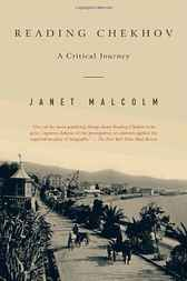 Reading Chekhov by Janet Malcolm