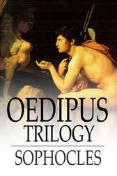 Oedipus Trilogy by Sophocles;  F. Storr