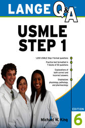 Lange Q&A USMLE Step 1, Sixth Edition by Michael King