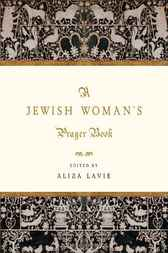 A Jewish Woman's Prayer Book by Aliza Lavie