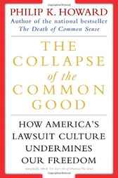 The Collapse of the Common Good by Philip K. Howard