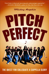 Pitch Perfect by Mickey Rapkin