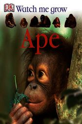 Watch Me Grow: Ape by DK Publishing