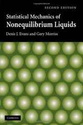 Statistical Mechanics of Nonequilibrium Liquids by Denis J. Evans