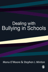 Dealing with Bullying in Schools by Mona O'Moore