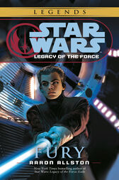 Fury: Star Wars (Legacy of the Force) by Aaron Allston