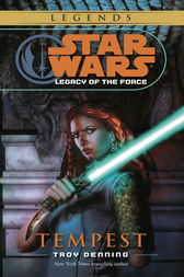 Tempest: Star Wars (Legacy of the Force) by Troy Denning