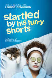 Startled by His Furry Shorts by Louise Rennison