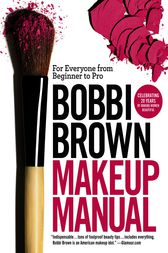 Bobbi Brown Makeup Manual by Bobbi Brown