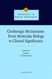 Cholinergic Mechanisms: From Molecular Biology to Clinical Significance by J. Klein