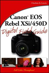 Canon EOS Rebel XSi / 450D Digital Field Guide by Charlotte K. Lowrie