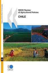 OECD Review of Agricultural Policies - Chile by OECD Publishing