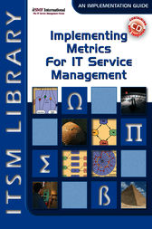 Implementing Metrics For IT Service Management by David Smith