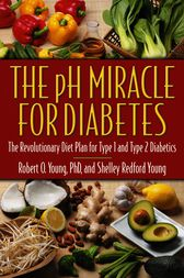 The pH Miracle for Diabetes by Robert O. Young