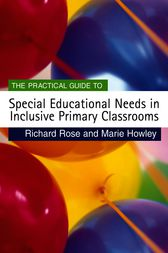 The Practical Guide to Special Educational Needs in Inclusive Primary Classrooms