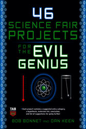 46 Science Fair Projects for the Evil Genius by Bob Bonnet