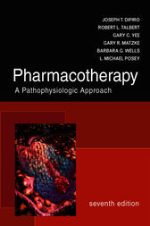 Pharmacotherapy: A Pathophysiologic Approach by Joseph DiPiro