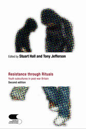 Resistance Through Rituals by Stuart Hall