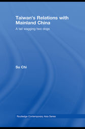 Taiwan's Relations with Mainland China by Chi Su