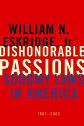 Dishonorable Passions by William N. Eskridge
