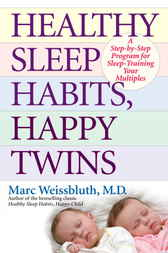 Healthy Sleep Habits, Happy Twins by Marc Md Weissbluth