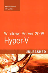 Windows Server 2008 Hyper-V Unleashed by Rand Morimoto
