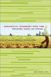 Personality Disorders Over Time by Joel Paris