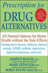Prescription for Drug Alternatives by James F. Balch