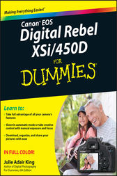 Canon EOS Digital Rebel XSi/450D For Dummies by Julie Adair King