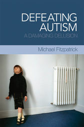 Defeating Autism by Michael Fitzpatrick