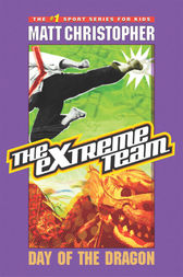 The Extreme Team #2 by Matt Christopher
