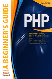 PHP: A BEGINNER'S GUIDE by Vikram Vaswani