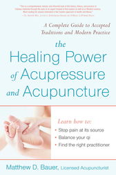 Healing Power Of Acupressure and Acupuncture by Matthew Bauer