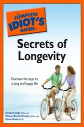 The Complete Idiot's Guide to the Secrets of Longevity by M.D. Judge