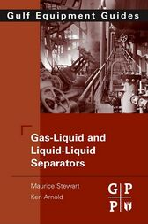 Gas-Liquid And Liquid-Liquid Separators by Maurice Stewart