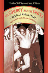 The Cowboy and the Cross by Cowboy Bill Watts