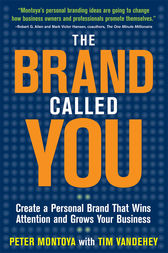 The Brand Called You: Make Your Business Stand Out in a Crowded Marketplace by Peter Montoya