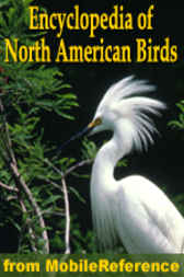 The Illustrated Encyclopedia Of North American Birds by MobileReference