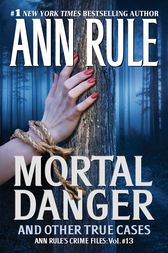 Mortal Danger by Ann Rule