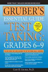 Gruber's Essential Guide to Test Taking: Grades 6-9 by Gary Gruber