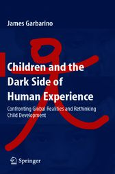 Children and the Dark Side of Human Experience by James Garbarino