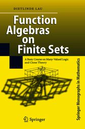 Function Algebras on Finite Sets by Dietlinde Lau