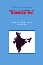 Hydrology and Water Resources of India by Sharad K. Jain