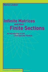 Infinite Matrices and their Finite Sections by Marko Lindner
